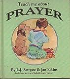 Teach Me About Prayer (Teach Me About Series)