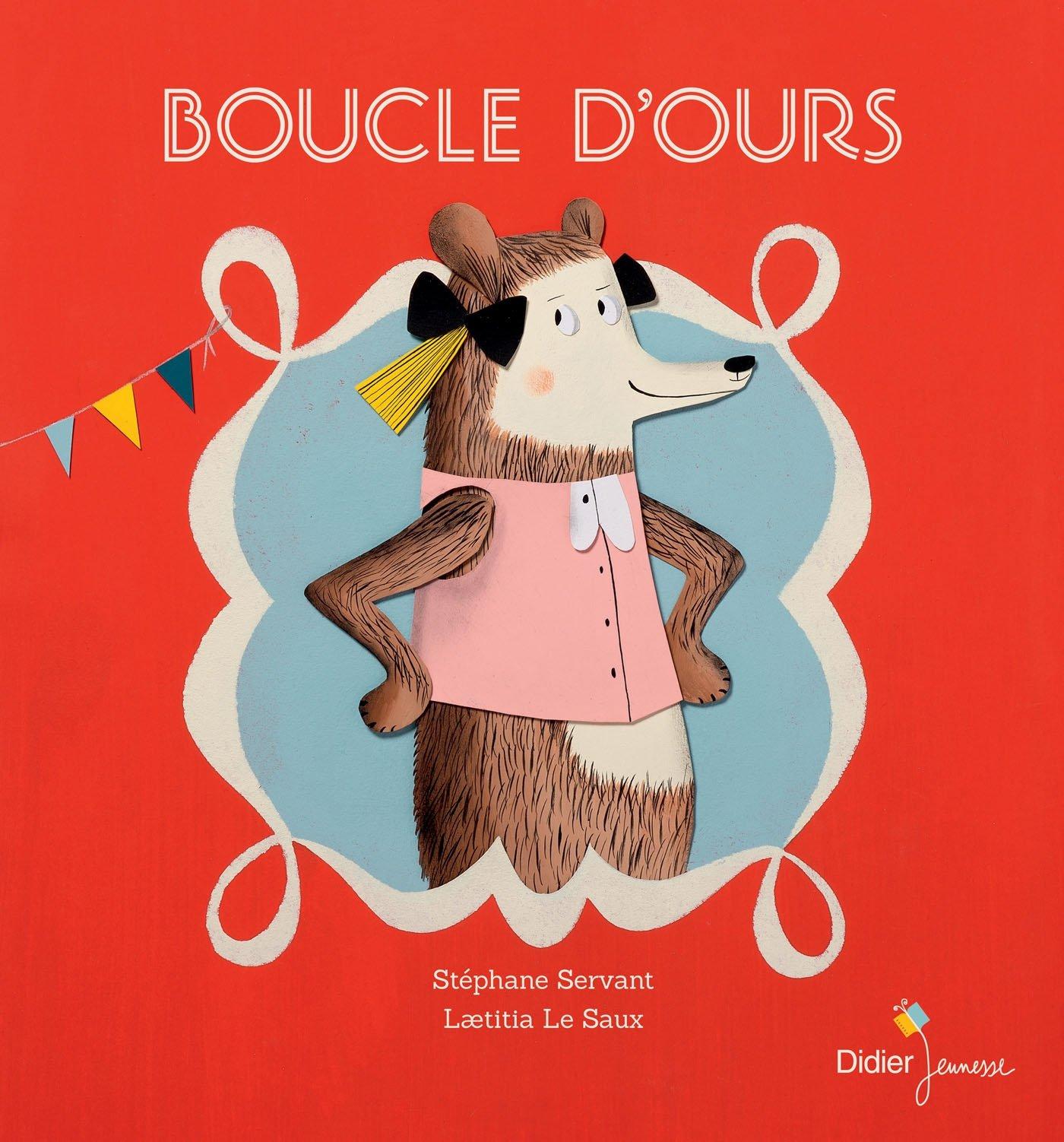Boucle d'ours: Amazon.fr: Servant, Stéphane, Le Saux, Laetitia: Livres