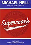 Supercoach. I 10 segreti che ti cambiano la vita