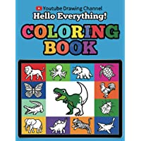 Hello Everything! Coloring Book: Fun and Easy Drawing and Coloring of Dinosaurs & Animals: Early Learning, Kids Ages 2-4…