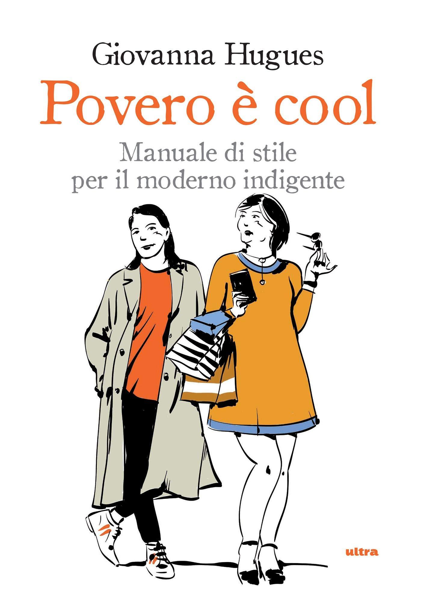 Povero è cool: Manuale di stile per il moderno indigente