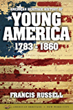 American Heritage History of Young America: 1783-1860 (English Edition)
