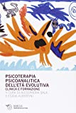 Psicoterapia psicoanalitica dell'età evolutiva. Clinica e formazione