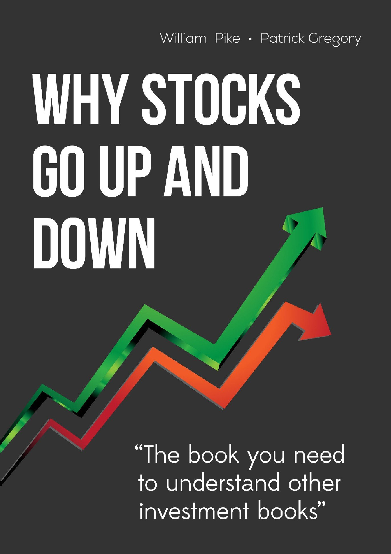 Why Stocks Go Up and Down, 4E by Bill Pike Press