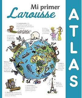 Mi primer Atlas Larousse (Larousse - Infantil / Juvenil - Castellano - A Partir De