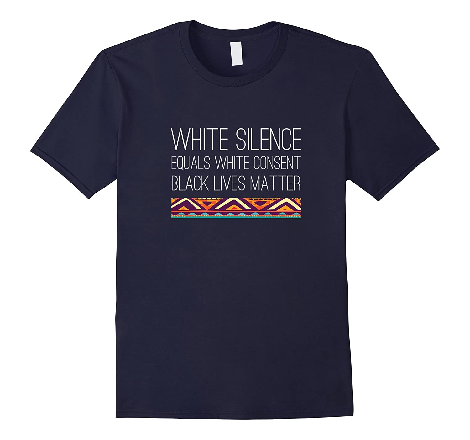 White Silence Equals White Consent TShirt Racial Equality-RT