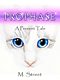 Prophase: A Present Tale (The Mitosis Series Book 1)