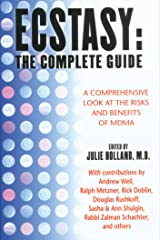 Ecstasy: The Complete Guide: A Comprehensive Look at the Risks and Benefits of MDMA Kindle Edition