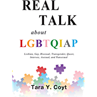 Real Talk About LGBTQIAP: Lesbian, Gay, Bisexual, Transgender, Queer, Intersex, Asexual, and Pansexual
