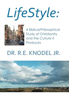 Lifestyle: A biblical/philosophical study of Christianity and the Culture it Produces