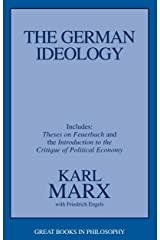 The German Ideology: Including Thesis on Feuerbach (Great Books in Philosophy) Paperback