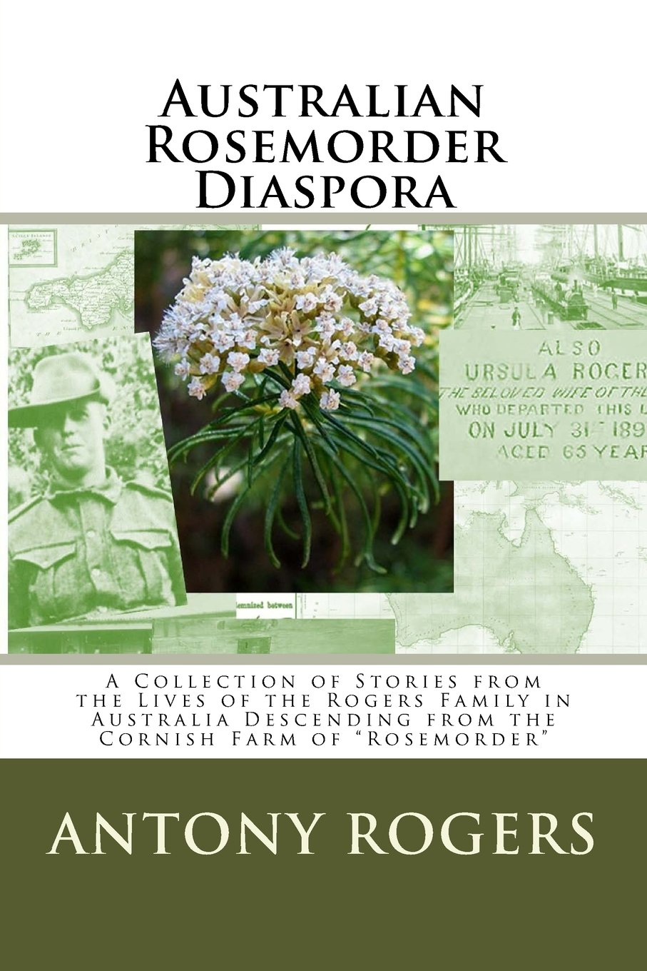 """Download Australian Rosemorder Diaspora: A Collection of Stories from the Lives of the Rogers Family in Australia Descending from the Cornish Farm of """"Rosemorder"""" ebook"""