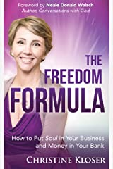 The Freedom Formula: How to Put Soul in Your Business and Money in Your Bank (English Edition) eBook Kindle