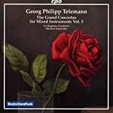 Telemann: The Grand Concertos for Mixed Instruments, Vol. 3