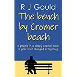 The bench by Cromer beach: A bittersweet dip into relationships