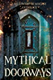 Mythical Doorways: A Fellowship of Fantasy Anthology (Volume 3)