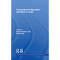 Transnational Migration and Work in Asia (Routledge/City University of Hong Kong Southeast Asia Series Book 5) (English Edition)