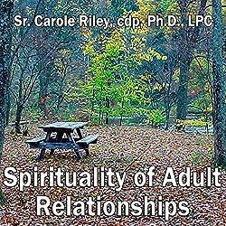 Spirituality of Adult Relationships