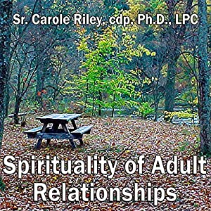 Spirituality of Adult Relationships Speech
