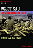 """WILDE SAU"" -  HÜRTGENWALD 1944: Minenfeld des Todes (Westfront History)"