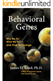Behavioral Genes: Why We Do What We Do and How to Change (English Edition)