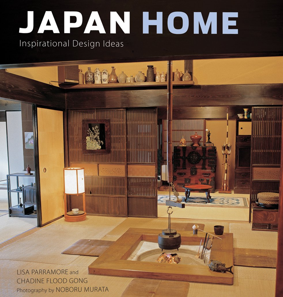 Japan Home: Inspirational Design Ideas: Lisa Parramore, Chadine Flood Gong,  Noboru Murata: 9784805310007: Amazon.com: Books
