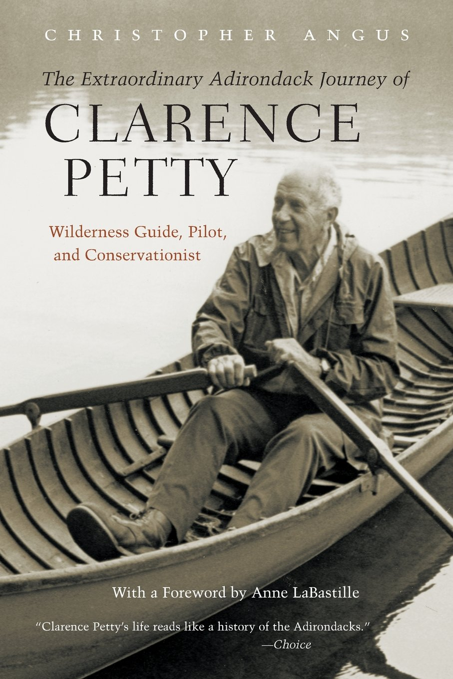 The Extraordinary Adirondack Journey of Clarence Petty: Wilderness Guide, Pilot, and Conservationist pdf epub