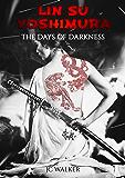 Lin Su Yoshimura The Days of Darkness (Vol 1)