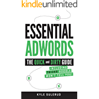 Essential AdWords: The Quick and Dirty Guide (Including Tricks Google WON'T Tell You) (English Edition)