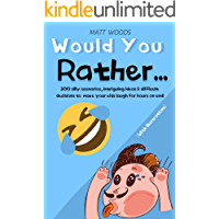 Would You Rather...: 200 silly scenarios, intriguing ideas & difficult decisions to make your kids laugh for hours on…
