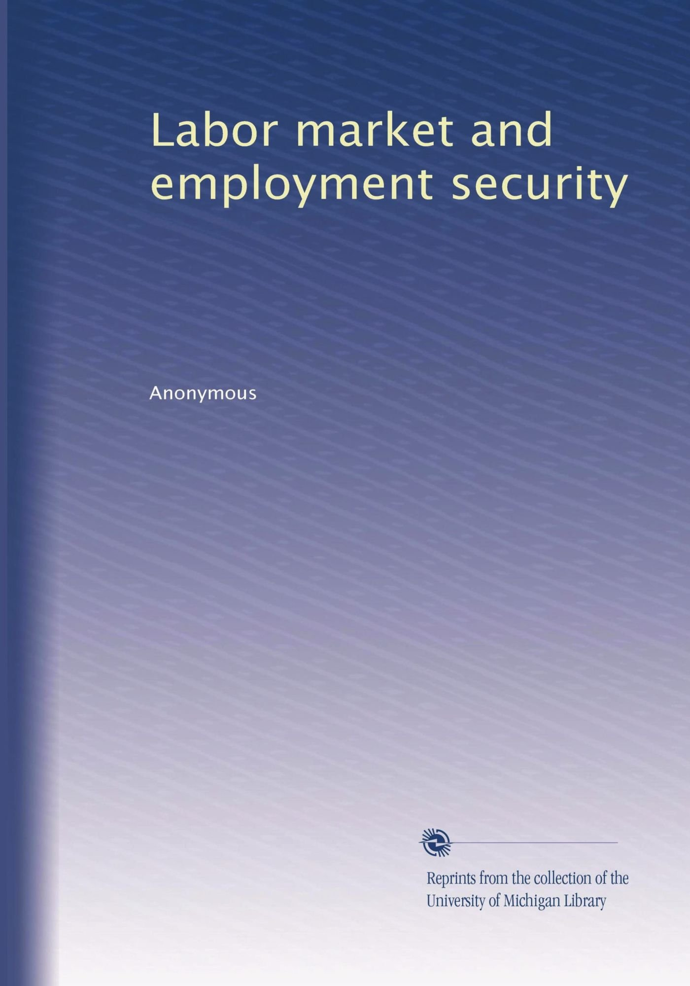Labor market and employment security (Volume 3) pdf epub