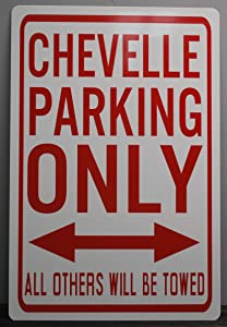 Motown Automotive Design Metal Street Sign Chevelle Parking ONLY 12 X 18 CAR HOT Rod Muscle CAR Wall Art Gift BAR Man CAVE Restaurant Shop Garage FITS Chevy SS Super Sport Malibu 327 396 427 454
