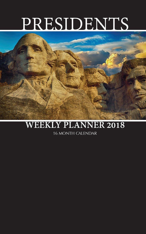 Download Presidents Weekly Planner 2018: 16 Month Calendar pdf