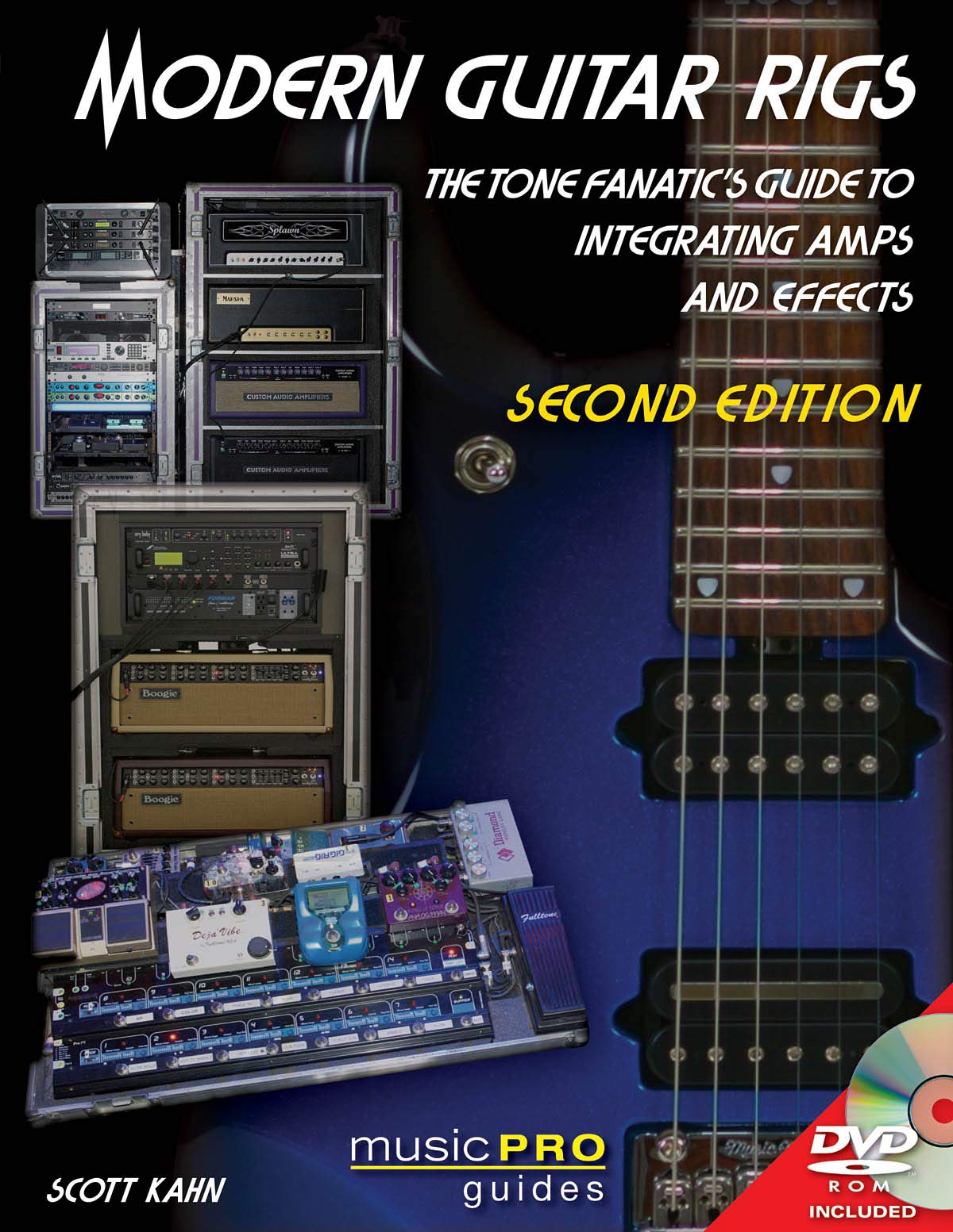 Modern Guitar Rigs  The Tone Fanatic's Guide To Integrating Amps And Effects  With DVD   Music Pro Guides