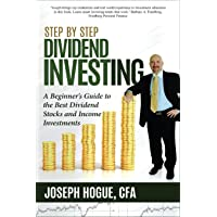 Step by Step Dividend Investing: A Beginner's Guide to the Best Dividend Stocks and Income Investments