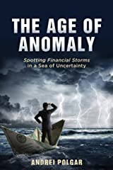 The Age of Anomaly: Spotting Financial Storms in a Sea of Uncertainty Paperback