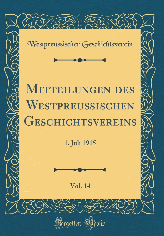 Download Mitteilungen des Westpreußischen Geschichtsvereins, Vol. 14: 1. Juli 1915 (Classic Reprint) (German Edition) PDF