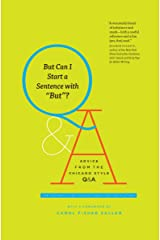 "But Can I Start a Sentence with ""But""?: Advice from the Chicago Style Q&A (Chicago Guides to Writing, Editing, and Publishing) Kindle Edition"