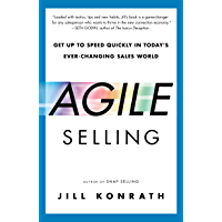 Agile Selling: Get Up to Speed Quickly in Today's Ever-Changing Sales World (English Edition)
