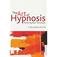 The Art of Hypnosis: Mastering Basic Techniques 3ed