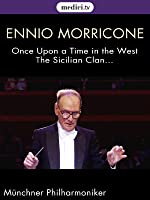 Morricone conducts Morricone : The Sicilian Clan, Once Upon a Time in the West... (No dialog)