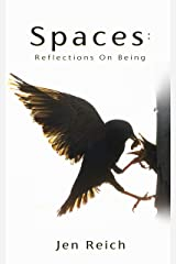 Spaces: Reflections On Being Kindle Edition