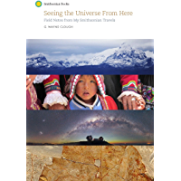 Seeing the Universe From Here: Field Notes from My Smithsonian Travels (English Edition)