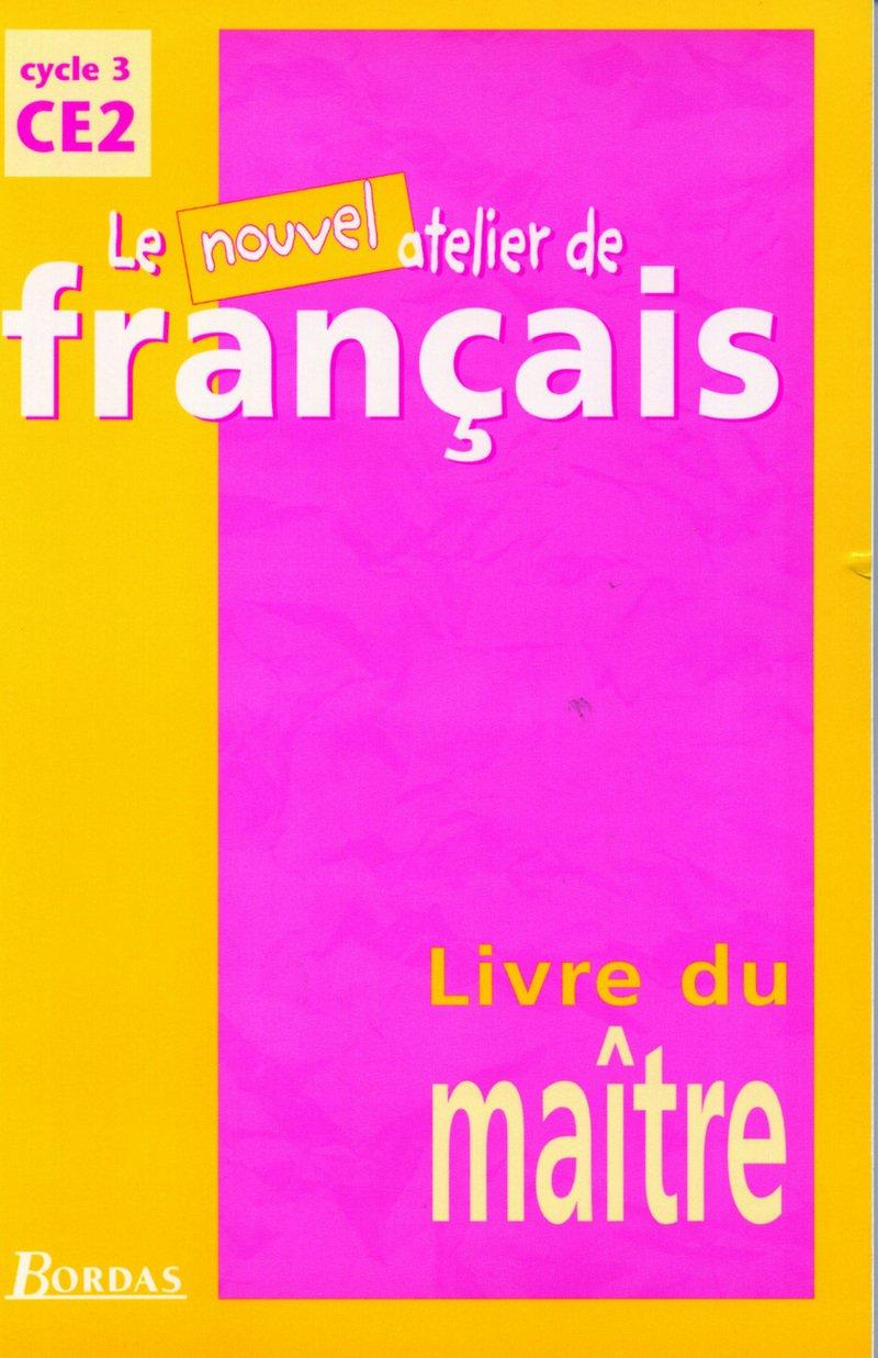 Nouvel Atelier De Francais Ce2 Livre Du Maitre Roure