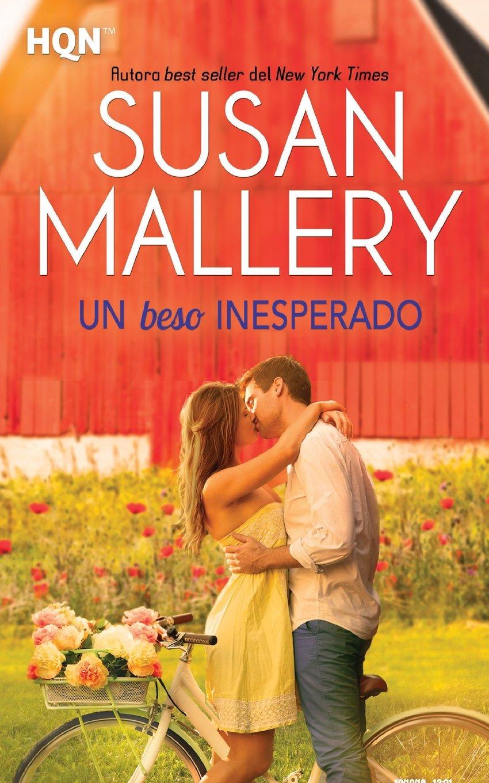Un beso inesperado (HQN): Amazon.es: Susan Mallery, Ana Peralta De Andrés: Libros