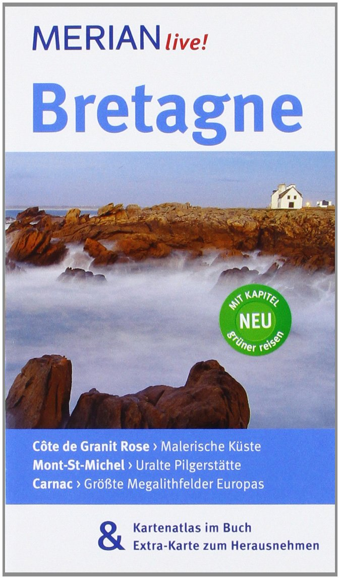 MERIAN live! Reiseführer Bretagne: Mit Kartenatlas im Buch und Extra-Karte zum Herausnehmen