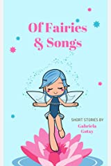 Of Fairies and Songs: mini stories Kindle Edition