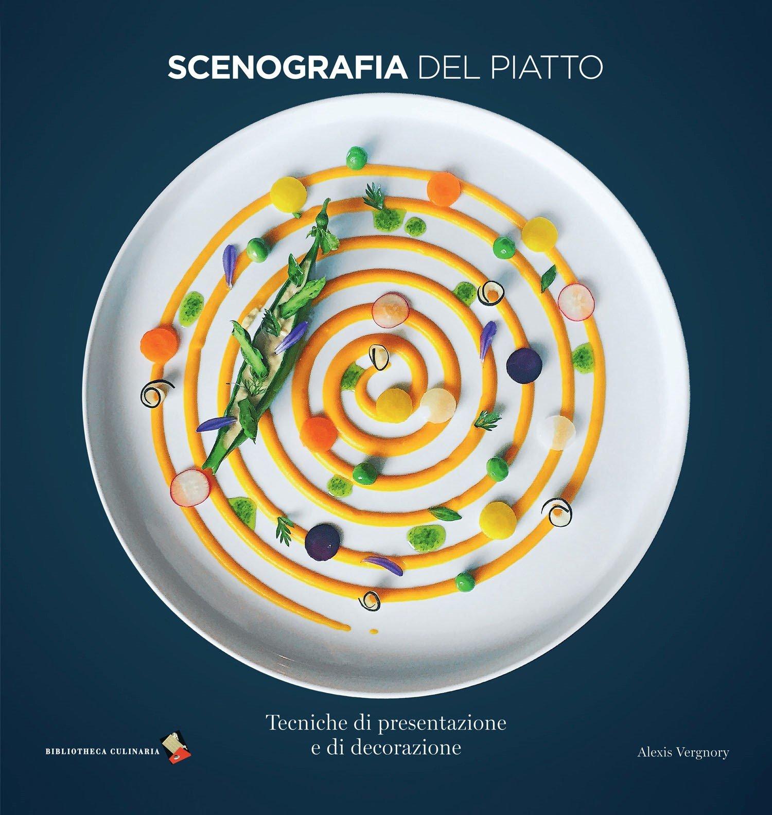 Amazon.it: Scenografia del piatto. Tecniche di presentazione e di ...
