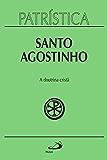 Patrística - A doutrina cristã - Vol. 17