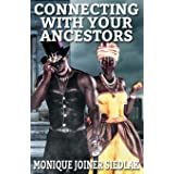 Connecting With Your Ancestors